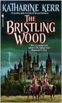 The Bristling Wood (Deverry Series #3) - Katharine Kerr