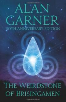 The Weirdstone of Brisingamen - Alan Garner