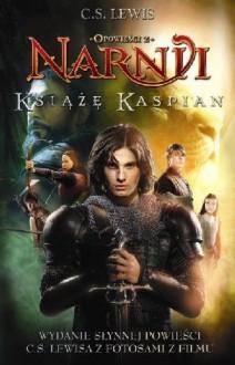 Opowieści z Narnii. Książę Kaspian - Clive Staples Lewis
