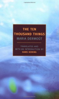 The Ten Thousand Things - Maria Dermoût, Hans Koning