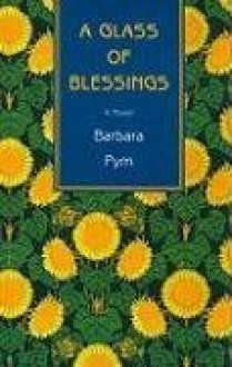 A Glass of Blessings - Barbara Pym