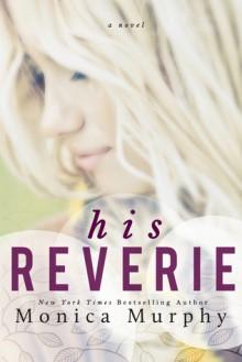 His Reverie - Monica Murphy