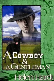 A Cowboy and A Gentleman - Helen Hardt