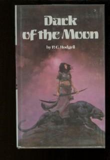 Dark of the Moon - P.C. Hodgell