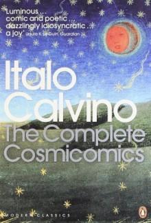 Complete Cosmicomics (Penguin Translated Texts) by Italo Calvino published by Penguin Classics/Press (0100-01-01) Paperback - Italo Calvino