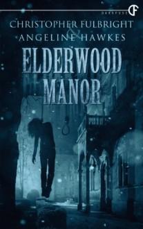 Elderwood Manor - Christopher Fulbright, Angeline Hawkes