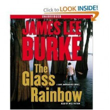 The Glass Rainbow: A Dave Robicheaux Novel [Audiobook, Unabridged] [Audio Cd] - JAMES LEE BURKE