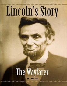 Lincoln's Story: The Wayfarer - Vel