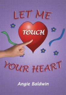 Let Me Touch Your Heart - Angie Baldwin