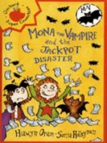 Mona the Vampire and the Jackpot Disaster - Hiawyn Oram