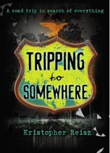 Tripping to Somewhere - Kristopher Reisz