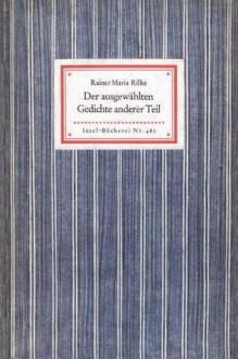 Der ausgewählten Gedichte anderer Teil - Rainer Maria Rilke, Katharina Kippenberg