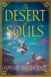 The Desert of Souls (The Chronicles of Sword and Sand #1) - Howard Andrew Jones