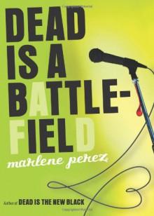 Dead Is a Battlefield - Marlene Perez