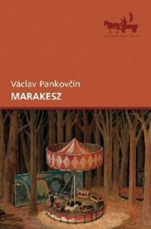 Marakesz - Václav Pankovčín