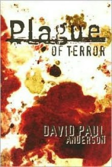 Plague of Terror - David Paul Anderson