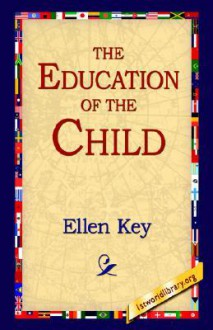 The Education of the Child - Ellen Key