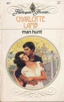 Man Hunt (Harlequin Presents) - Charlotte Lamb