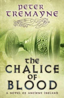 The Chalice of Blood (Sister Fidelma Mysteries) - Peter Tremayne