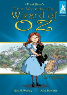The Wonderful Wizard of Oz: The Cyclone - L. Frank Baum, Mike Dubisch, Rob M. Worley
