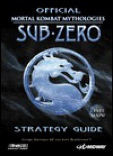 Official Mortal Kombat Mythologies Sub-Zero: Strategy Guide - James Fink
