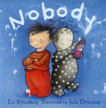 Nobody - Liz Rosenberg, Julie Downing