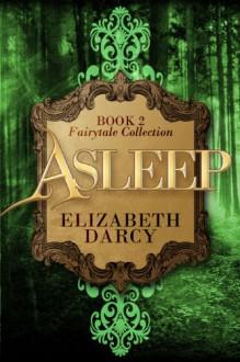 Asleep - Nicole Ciacchella, Elizabeth Darcy, Anne Wentworth