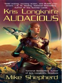 Audacious (Kris Longknife Series #5) - Mike Shepherd