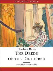 The Deeds of the Disturber (Amelia Peabody Series #5) - Elizabeth Peters, Barbara Rosenblat