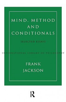 Mind, Method and Conditionals: Selected Papers - Frank Jackson