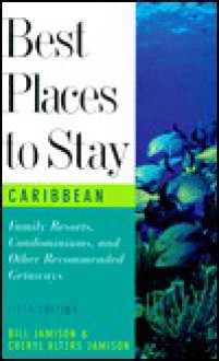 Best Places to Stay in the Caribbean - Bill Jamison