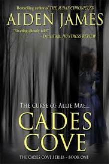 Cades Cove: The Curse of Allie Mae (Cades Cove, #1) - Aiden James