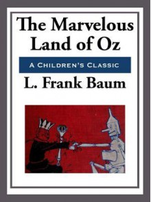 The Marvelous Land of Oz - L. Frank Baum