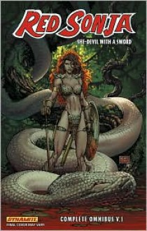Red Sonja Omnibus, Vol. 1 - Mike Carey,Michael Avon Oeming,Pablo Marcos,Alex Ross,John Cassaday,Joseph Michael Linsner,Mel Rubi,Stephen Sadowski,Lee Moder,Michael Layne Turner