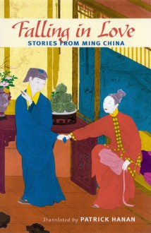 Falling in Love: Stories from Ming China -