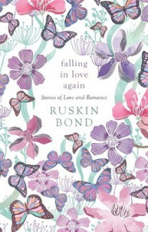 Falling in love again - Ruskin Bond