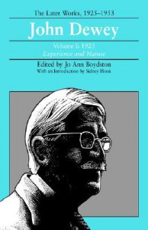 John Dewey the Later Works, 1925-1953, Vol. 1 - John Dewey, Sidney Hook, Jo Ann Boydston
