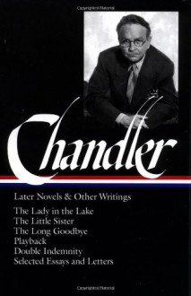 Later Novels and Other Writings - Raymond Chandler, Frank MacShane