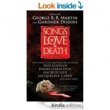 Songs of Love and Death: All-Original Tales of Star-Crossed Love [Kindle Edition] - George R.R. Martin, Gardner Dozois