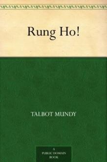 Rung Ho! (免费公版书) - Talbot Mundy