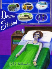 Dream Student (Dreams, book 1) - J.J. DiBenedetto