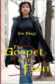The Gospel of the Font - Joe Naff, Diana Cox, Kimberly Naff