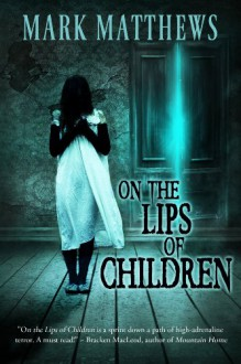On the Lips of Children - Mark Matthews