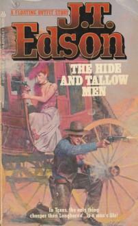 Hide And Tallow Men - J.T. Edson