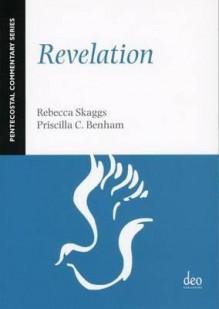 Revelation: Pentecostal Commentary - Priscilla C. Benham