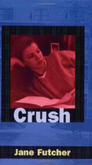 Crush - Jane Futcher