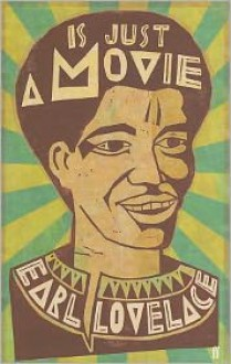 Is Just a Movie - Earl Lovelace, Jeb Loy Nichols