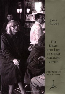 The Death and Life of Great American Cities - Jane Jacobs