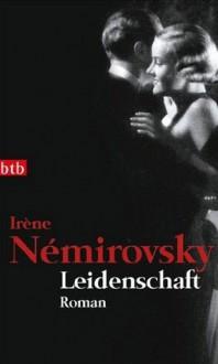 Leidenschaft - Irène Némirovsky, Eva Moldenhauer