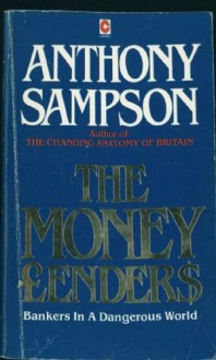 The Money Lenders - Anthony Sampson